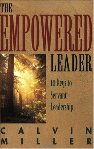 Empowered Leader 10 Keys to Servant Leadership N/A edition cover