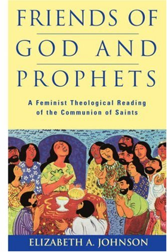 Friends of God and Prophets A Feminist Theological Reading of the Communion of Saints N/A edition cover