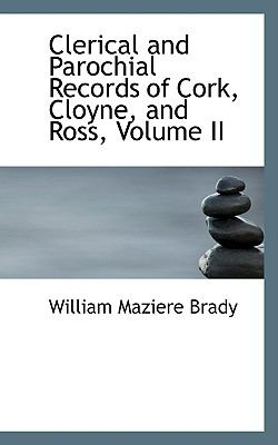 Clerical and Parochial Records of Cork, Cloyne, and Ross  2009 edition cover
