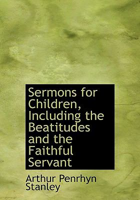 Sermons for Children, Including the Beatitudes and the Faithful Servant N/A 9781113891983 Front Cover