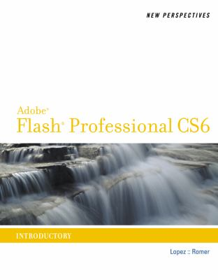 New Perspectives on Adobe Flash Professional CS6, Introductory   2013 edition cover