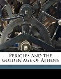 Pericles and the Golden Age of Athens N/A edition cover