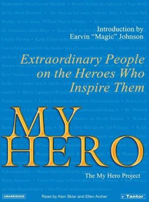My Hero: Extraordinary People on the Heroes Who Inspire Them : the My Hero Project  2006 edition cover