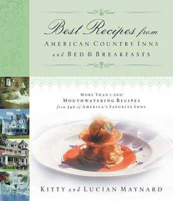 Best Recipes from American Country Inns and Bed and Breakfasts   2004 9781401600983 Front Cover