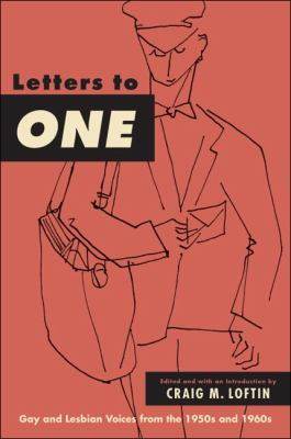 Letters to One Gay and Lesbian Voices from the 1950s and 1960s  2012 edition cover