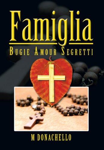 Famiglia: Bugie Amour Segretti  2013 9781483608983 Front Cover