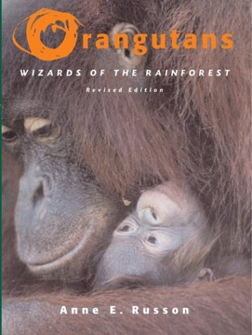 Orangutans Wizards of the Rain Forest  2004 (Revised) 9781552979983 Front Cover
