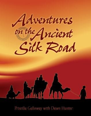 Adventures on the Ancient Silk Road  2nd 2009 9781554511983 Front Cover