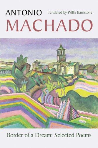 Border of a Dream Selected Poems of Antonio Machado  2003 edition cover