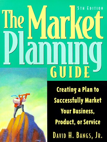 Market Planning Guide Creating a Plan to Successfully Market Your Business, Product, or Service 5th 1998 9781574100983 Front Cover