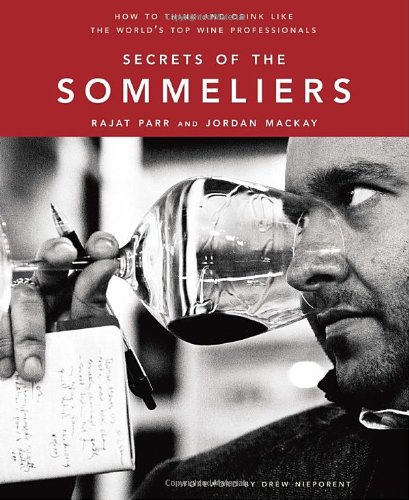 Secrets of the Sommeliers How to Think and Drink Like the World's Top Wine Professionals  2010 edition cover