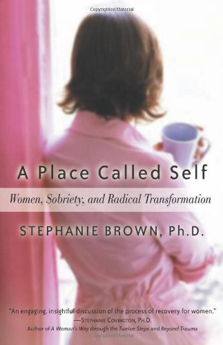 Place Called Self Women, Sobriety and Radical Transformation  2004 edition cover