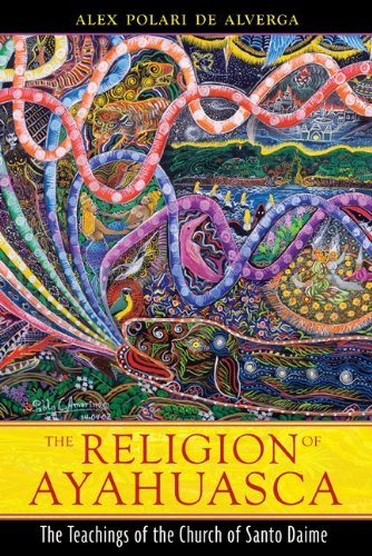 Religion of Ayahuasca The Teachings of the Church of Santo Daime 2nd 2010 edition cover