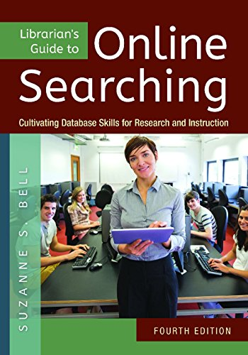 Librarian's Guide to Online Searching Cultivating Database Skills for Research and Instruction 4th 2015 (Revised) edition cover