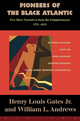 Pioneers of the Black Atlantic Five Slave Narratives from the Enlightenment, 1772-1815 N/A edition cover