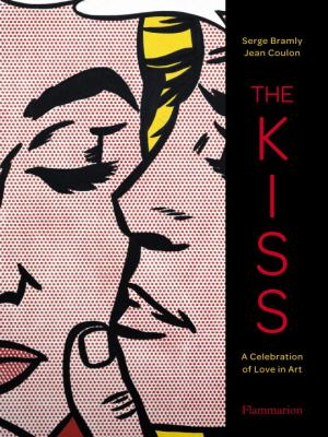 Kiss A Celebration of Love in Art  2012 9782080200983 Front Cover
