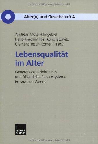 Lebensqualität Im Alter: Generationenbeziehungen Und Öffentliche Servicesysteme Im Sozialen Wandel  2002 edition cover
