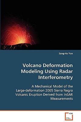Volcano Deformation Modeling Using Radar Interferometry:   2008 9783836475983 Front Cover
