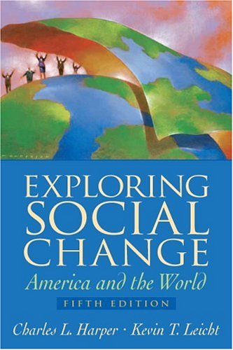 Exploring Social Change America and the World 5th 2007 (Revised) edition cover