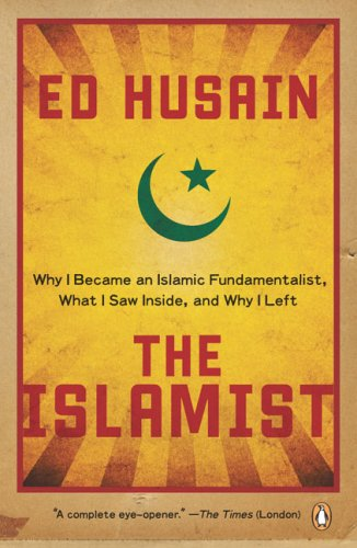 Islamist Why I Became an Islamic Fundamentalist, What I Saw Inside, and Why I Left  2009 edition cover