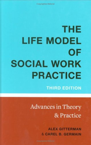 Life Model of Social Work Practice Advances in Theory and Practice (Third Edition) 3rd 2008 edition cover