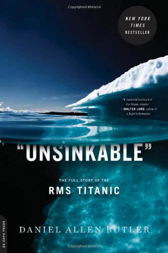 Unsinkable The Full Story of the RMS Titanic N/A edition cover