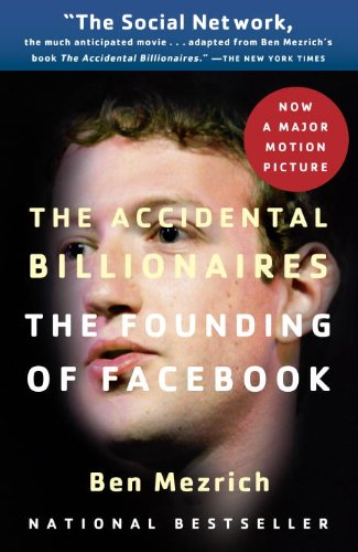 Accidental Billionaires The Founding of Facebook - A Tale of Sex, Money, Genius and Betrayal Movie Tie-In edition cover