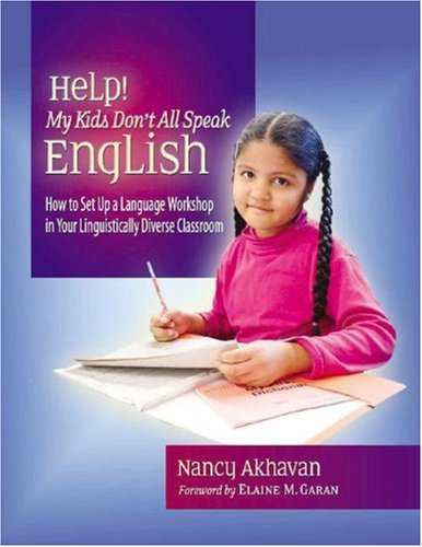Help! My Kids Don't All Speak English How to Set up a Language Workshop in Your Linguistically Diverse Classroom  2006 edition cover