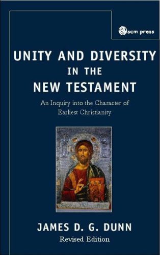 Unity and Diversity in the New Testament An Inquiry into the Character of Earliest Christianity 3rd 2005 edition cover