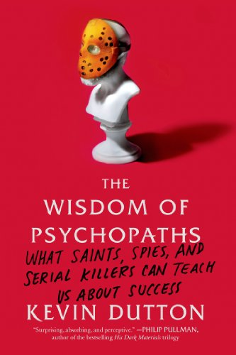 Wisdom of Psychopaths What Saints, Spies, and Serial Killers Can Teach Us about Success N/A edition cover