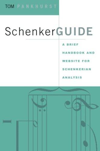 Schenker Guide A Brief Handbook and Website for Schenkerian Analysis  2008 edition cover