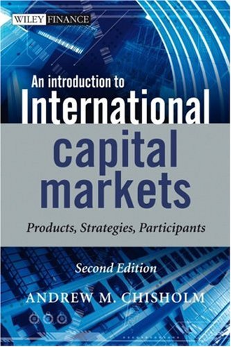 Introduction to International Capital Markets Products, Strategies, Participants 2nd 2008 9780470758984 Front Cover