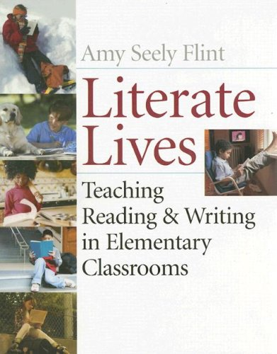 Literate Lives Teaching Reading and Writing in Elementary Classrooms 11th 2008 edition cover