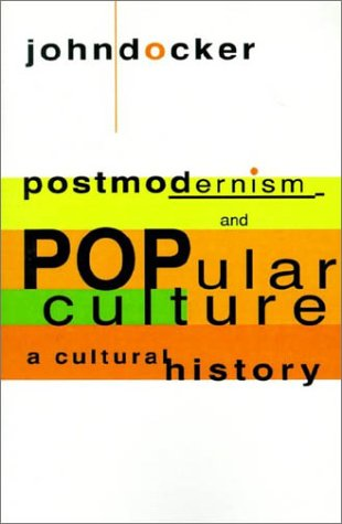 Postmodernism and Popular Culture A Cultural History  1994 9780521465984 Front Cover