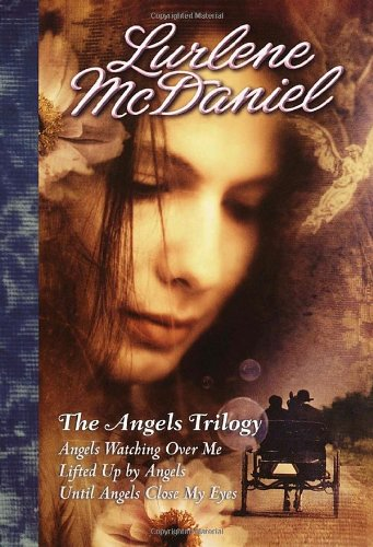 Angels Trilogy Angels Watching over Me - Lifted up by Angels - Until Angels Close My Eyes  2002 9780553570984 Front Cover
