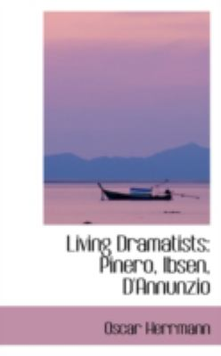 Living Dramatists: Pinero, Ibsen, D'annunzio  2008 edition cover