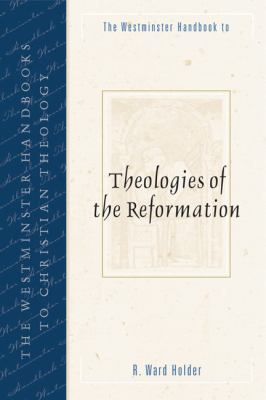 Westminster Handbook to Theologies of the Reformation   2010 9780664223984 Front Cover
