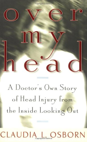 Over My Head A Doctor's Own Story of Head Injury from the Inside Looking Out  2000 edition cover