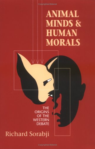 Animal Minds and Human Morals The Origins of the Western Debate N/A 9780801482984 Front Cover