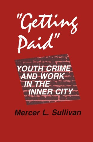 """""""Getting Paid"""" Youth Crime and Work in the Inner City  1989 edition cover"""
