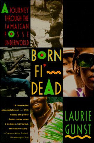 Born Fi' Dead A Journey Through the Jamaican Posse Underworld Revised  edition cover