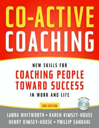 Co-Active Coaching New Skills for Coaching People Toward Success in Work and Life 2nd 2007 9780891061984 Front Cover