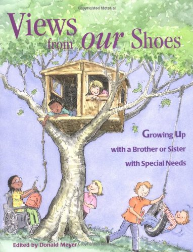 Views from Our Shoes Growing up with a Brother or Sister with Special Needs  1997 9780933149984 Front Cover