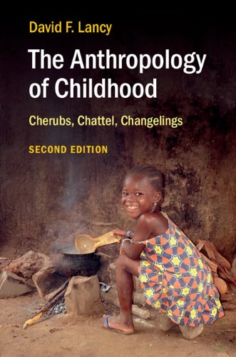 Anthropology of Childhood Cherubs, Chattel, Changelings 2nd 2014 (Revised) edition cover