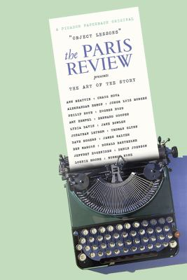 Object Lessons The Paris Review Presents the Art of the Short Story  2012 edition cover