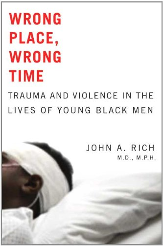 Wrong Place, Wrong Time Trauma and Violence in the Lives of Young Black Men  2011 edition cover