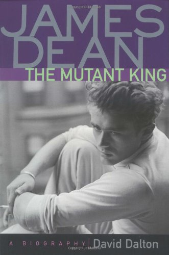 James Dean The Mutant King - A Biography  2001 edition cover