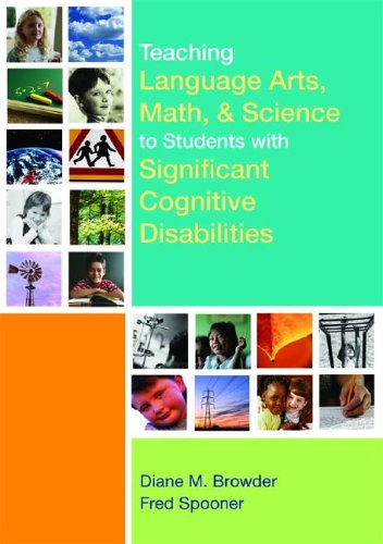 Teaching Language Arts, Math, and Science to Students with Significant Cognitive Disabilities   2006 edition cover