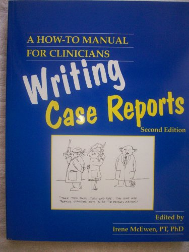 Writing Case Reports : A How-to Manual for Clinicians 2nd 2001 (Revised) edition cover