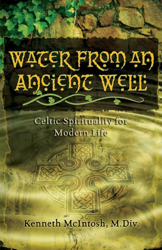 Water from an Ancient Well Celtic Spirituality for Modern Life  2011 edition cover